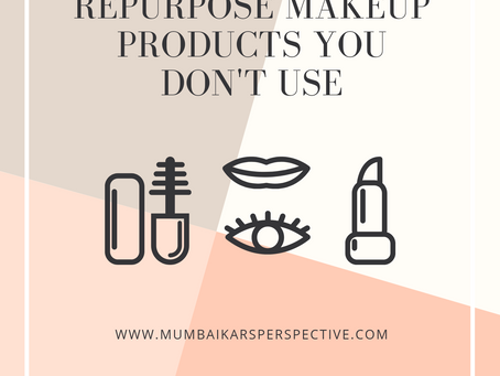 Genius Ways To Repurpose Makeup Products You Don't Use