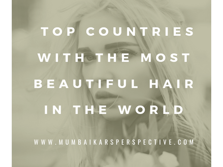 Top Countries with the Most Beautiful Hair in the World