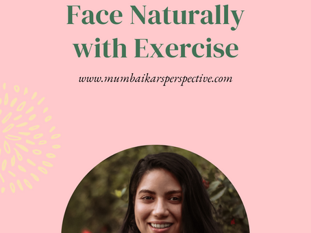 How to Change Shape of your Face Naturally with Exercise