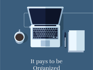 Work Tip # 1: Why It Pays To Be Organized