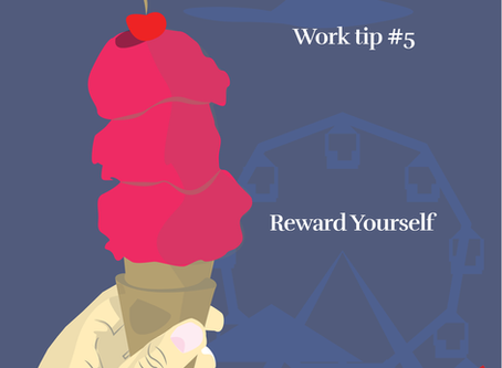 Work Tip # 5: Reward Yourself