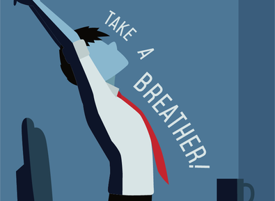 Work Tip # 2: Take a breather
