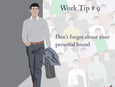 Work Tip # 9: Remember Your Personal Branding