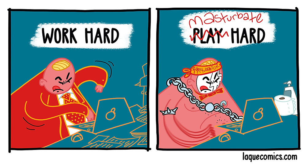 "A two-panel comic about the phenomena ""work hard, play hard."""