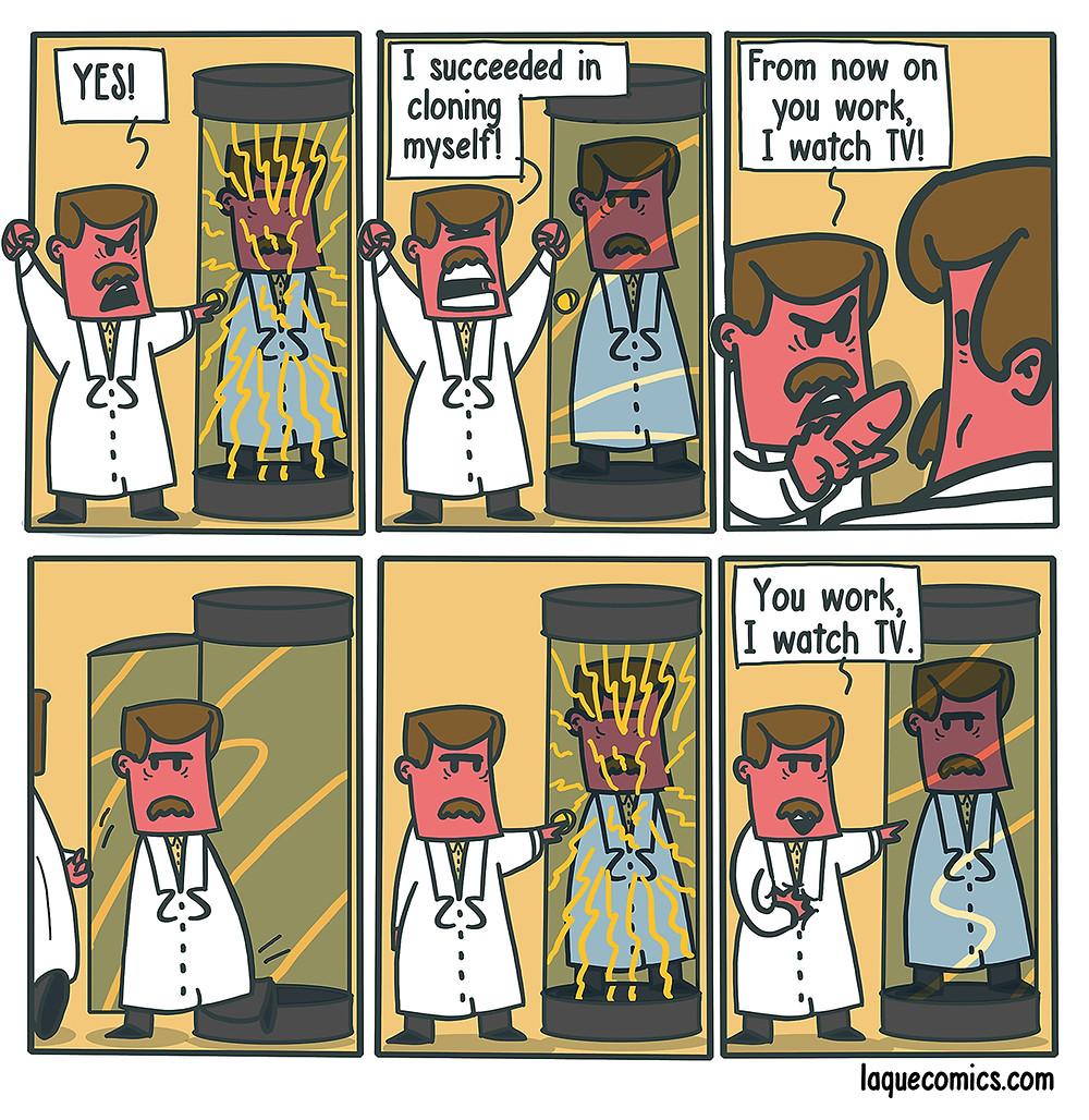 A six-panel comic about a proffessor's cloning himself and told his clone to do his work.