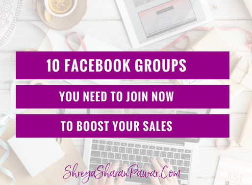10 FACEBOOK GROUPS YOU NEED TO JOIN NOW TO BOOST YOUR SALES