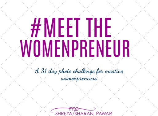 #MEETTHEWOMENPRENEUR - A 31 DAY PHOTO CHALLENGE FOR CREATIVE WOMEN