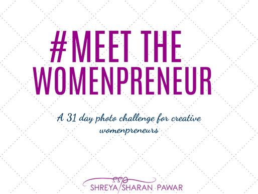#MEETTHEWOMENPRENEUR - A 31 DAY PHOTO CHALLENGE FOR CREATIVE WOMEN