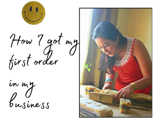 How I Got My First Order In My Business