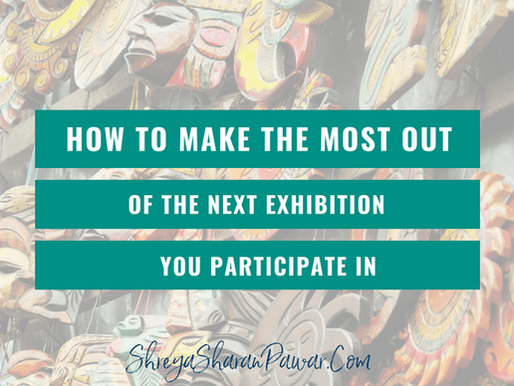 HOW TO MAKE THE MOST OUT OF THE NEXT EXHIBITION YOU PARTICIPATE IN