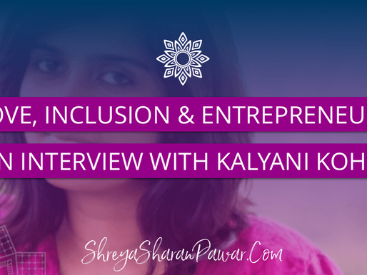 OF LOVE, INCLUSION, AND ENTREPRENEURSHIP – AN INTERVIEW WITH KALYANI KHONA