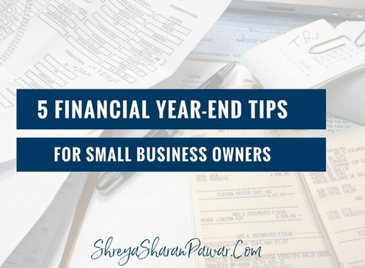 5 FINANCIAL YEAR-END TIPS FOR SMALL BUSINESS OWNERS