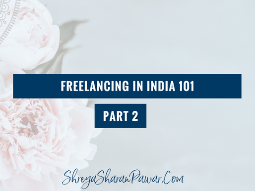 FREELANCING IN INDIA 101 – PART 2