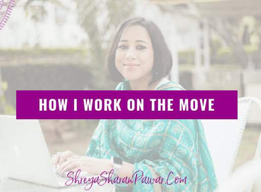 I HAVE MOVED AGAIN…& HOW I WORK ON THE MOVE