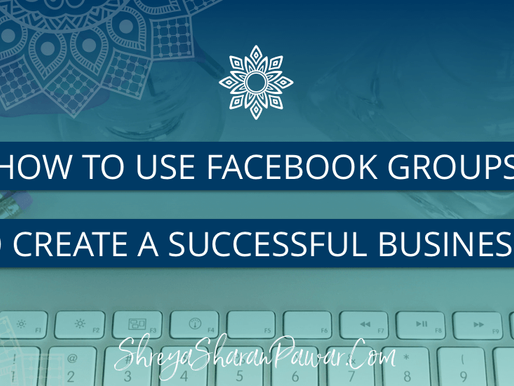 HOW TO USE FACEBOOK GROUPS TO CREATE A SUCCESSFUL BUSINESS