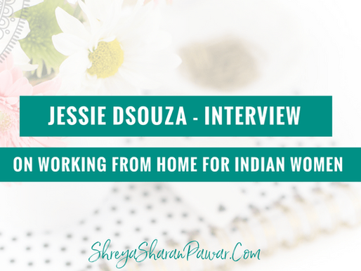 JESSIE DSOUZA INTERVIEW ON WORKING FROM HOME FOR INDIAN WOMEN