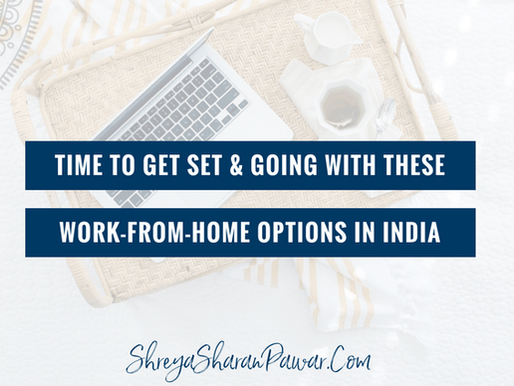 TIME TO GET SET & GOING WITH THESE WORK-FROM-HOME OPTIONS IN INDIA