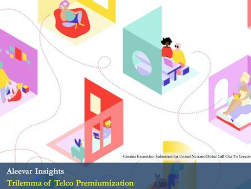 Trilemma of Telco Premiumization in pandemic period