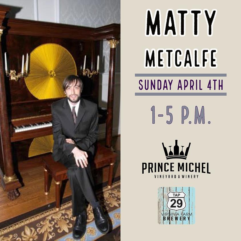 Live Music with Matty Metcalfe!