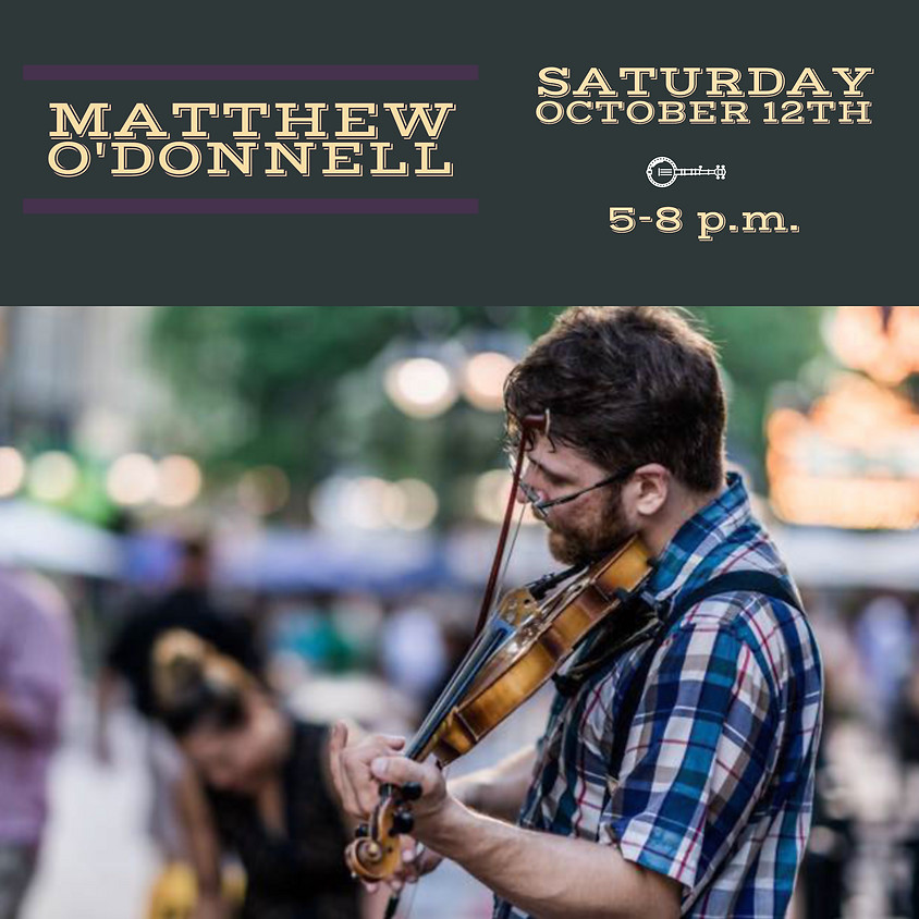 Live Music by Matthew O'Donnell!