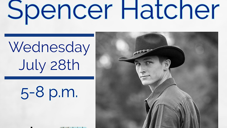 Live Music by Spencer Hatcher!