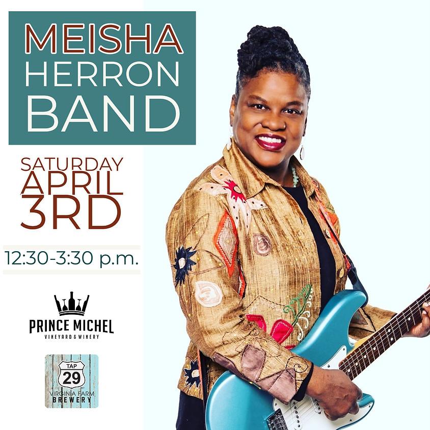 Live Music by The Meisha Herron Band!