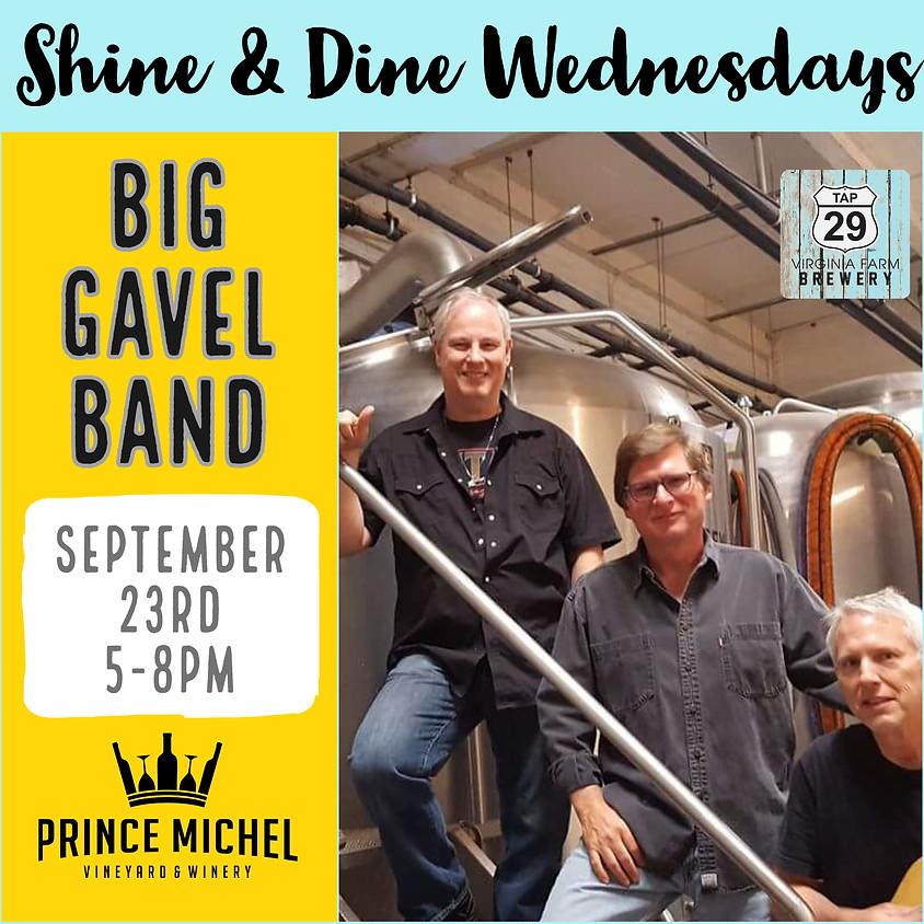 Shine & Dine Wednesdays Featuring The Big Gavel!