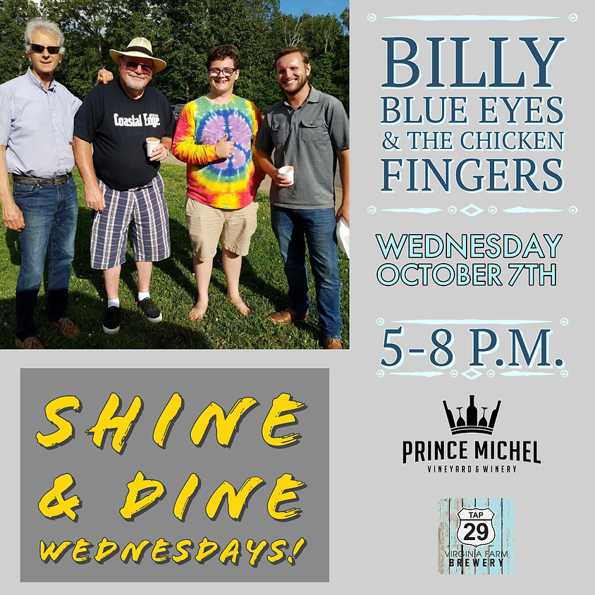 Shine & Dine Wednesdays featuring Billy Blue Eyes & The Chicken Fingers