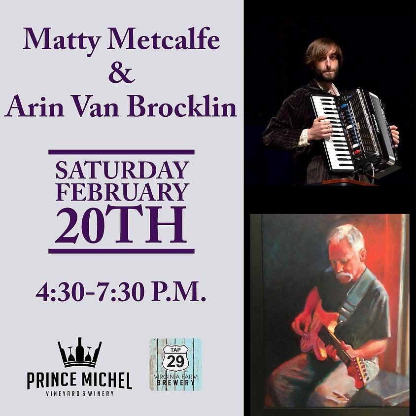 Matty Metcalfe & Arin Van Brocklin Live!