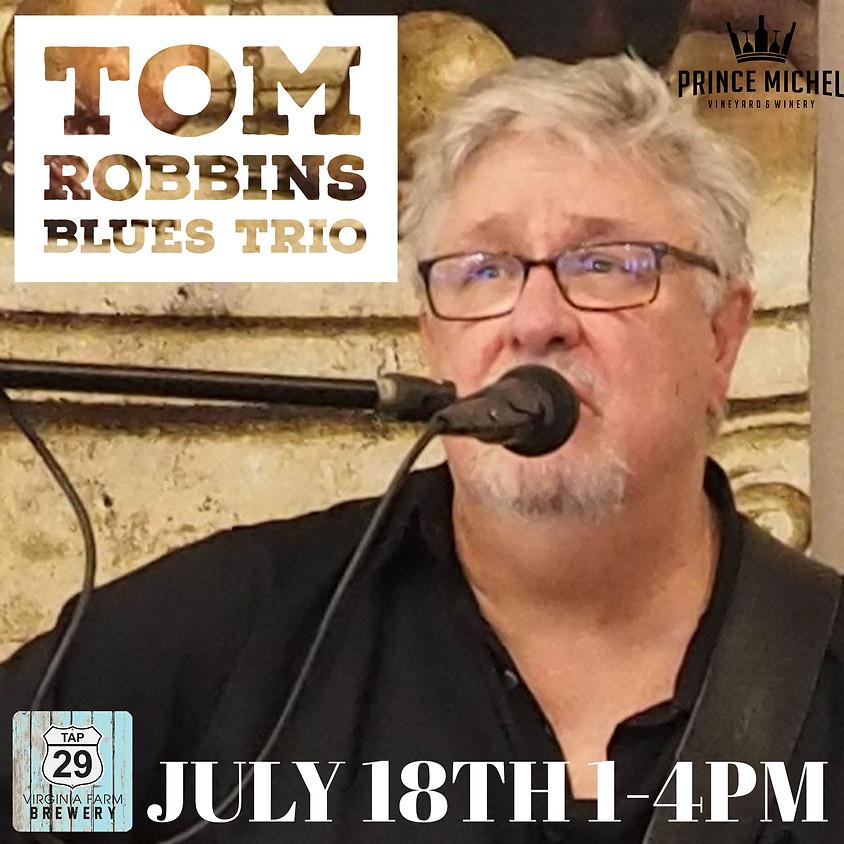 Live Music by Tom Robbins Blues Trio!