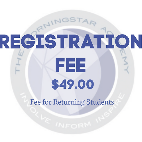 Registration Fee for Returning MorningStar Academy Students