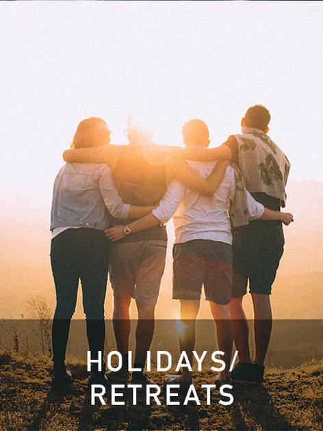 Holidays / Retreats