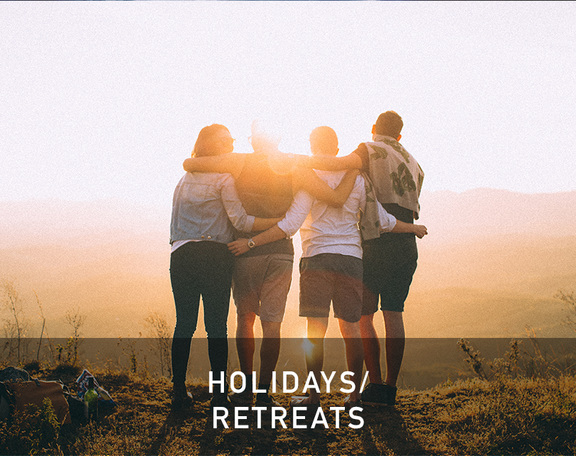 Holidays / Retreats