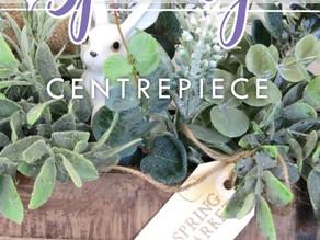 How To Create a Spring Centrepiece