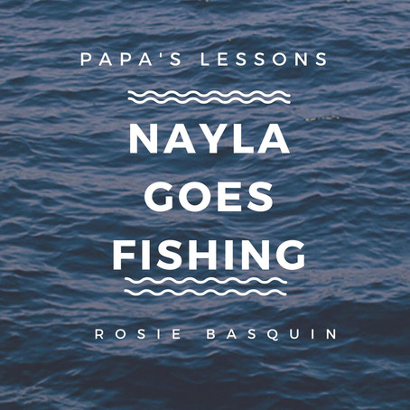 Papa's Lessons: Nayla Goes Fishing