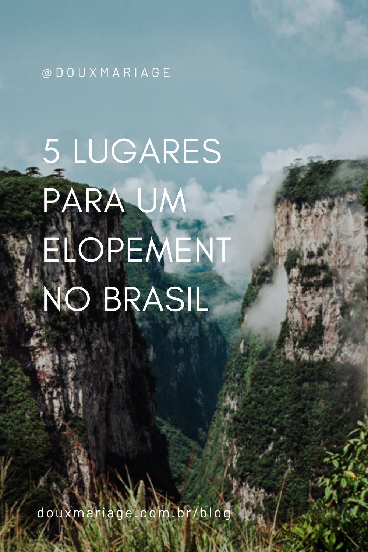 5 lugares para um Elopement no Brasil  | douxmariage.com.br/blog