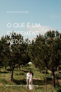 O que é um Elopement Wedding? | douxmariage.com.br/blog