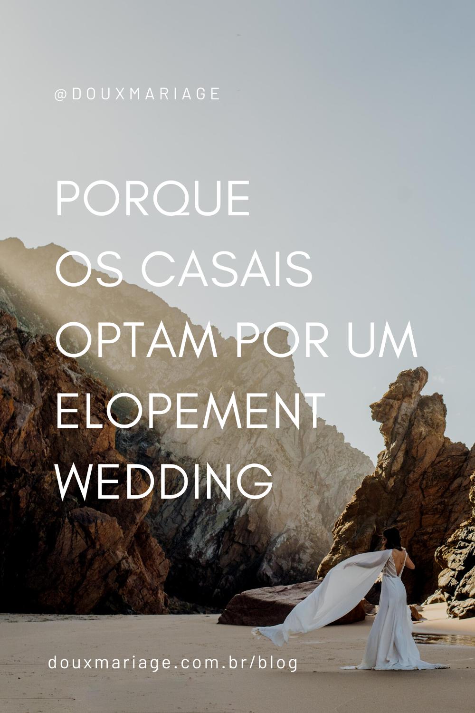 Porque optar por um elopement wedding | douxmariage.com.br/blog