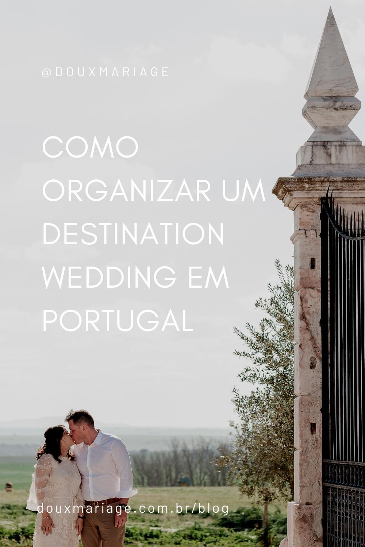 Como organizar um casamento em Portugal | douxmariage.com.br/blog
