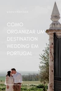Como organizar um casamento em Portugal   douxmariage.com.br/blog