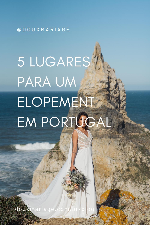5 lugares para um Elopement em Portugal  | douxmariage.com.br/blog