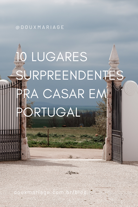 Onde casar em Portugal: 10 lugares surpreendentes  | douxmariage.com.br/blog