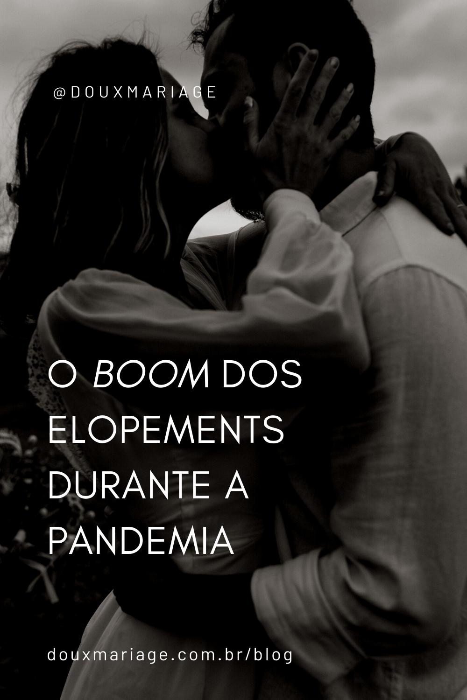 O boom dos elopements durante a pandemia | @douxmariage