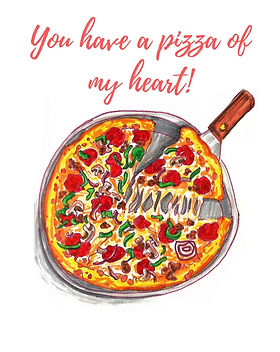 You have a pizza of my heart! (1).jpg