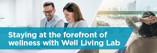 Staying at the Forefront of Wellness with Well Living Lab
