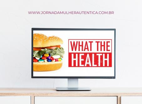 What the Health (Que saúde?)