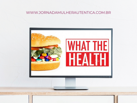 What the Health (Que saúde?)
