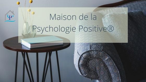 Maison de la Psychologie Positive