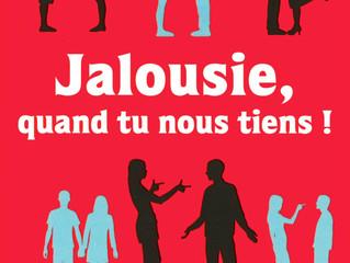 LIVRE  - Jalousie quand tu nous tiens !