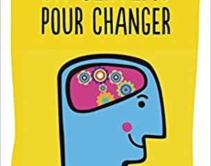 LIVRE  - Un cerveau pour changer : Comprendre la PNL